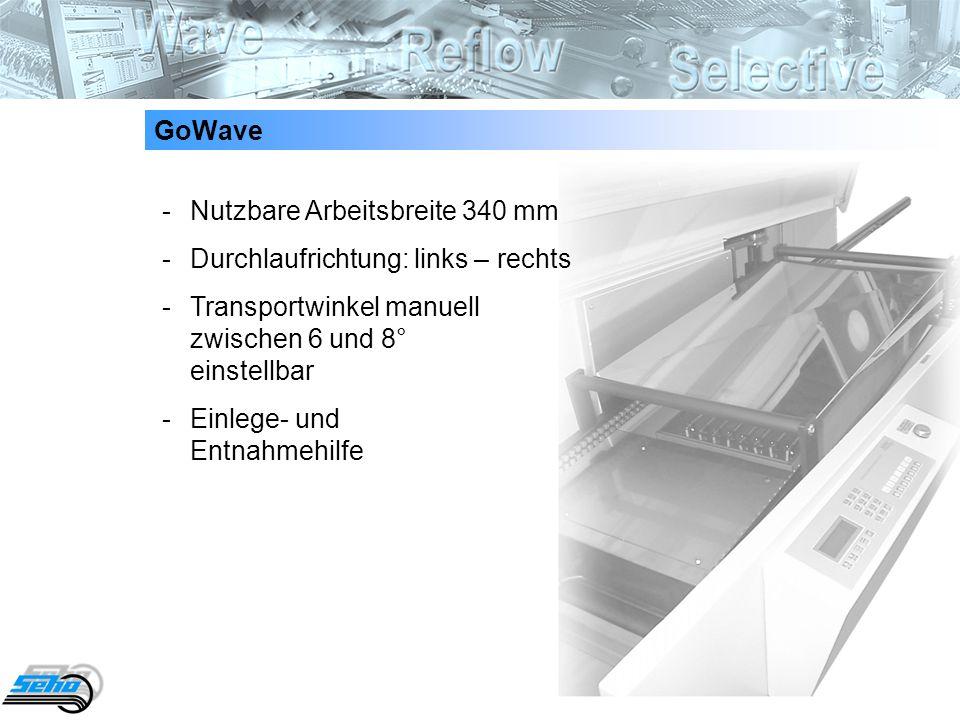 3 GoWave -Nutzbare Arbeitsbreite 340 mm -Durchlaufrichtung: links – rechts -Transportwinkel manuell zwischen 6 und 8° einstellbar -Einlege- und Entnah