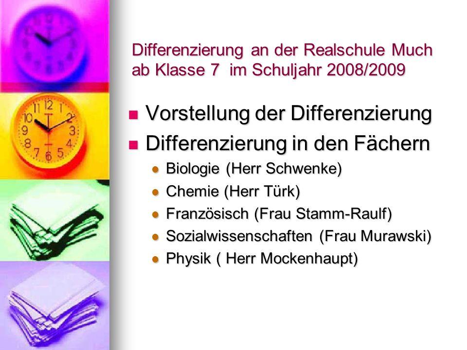 Differenzierung an der Realschule Much ab Klasse 7 im Schuljahr 2008/2009 Vorstellung der Differenzierung Vorstellung der Differenzierung Differenzier