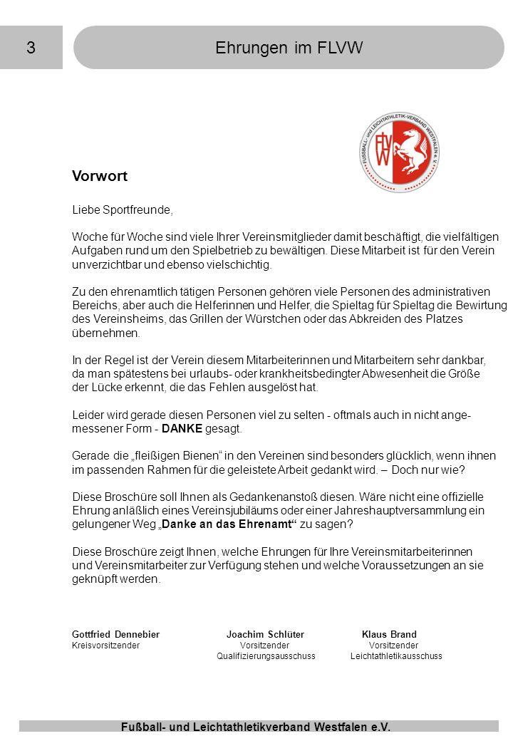 4Ehrungen im FLVW Fußball- und Leichtathletikverband Westfalen e.V Inhaltsverzeichnis Vorwort Seite 3 Inhaltsverzeichnis Seite 4 1.