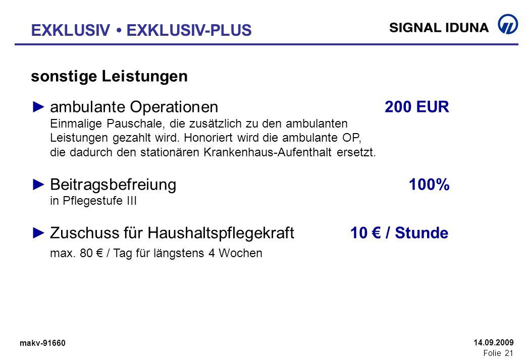 makv-91660 Folie 21 14.09.2009 sonstige Leistungen ambulante Operationen200 EUR Einmalige Pauschale, die zusätzlich zu den ambulanten Leistungen gezah