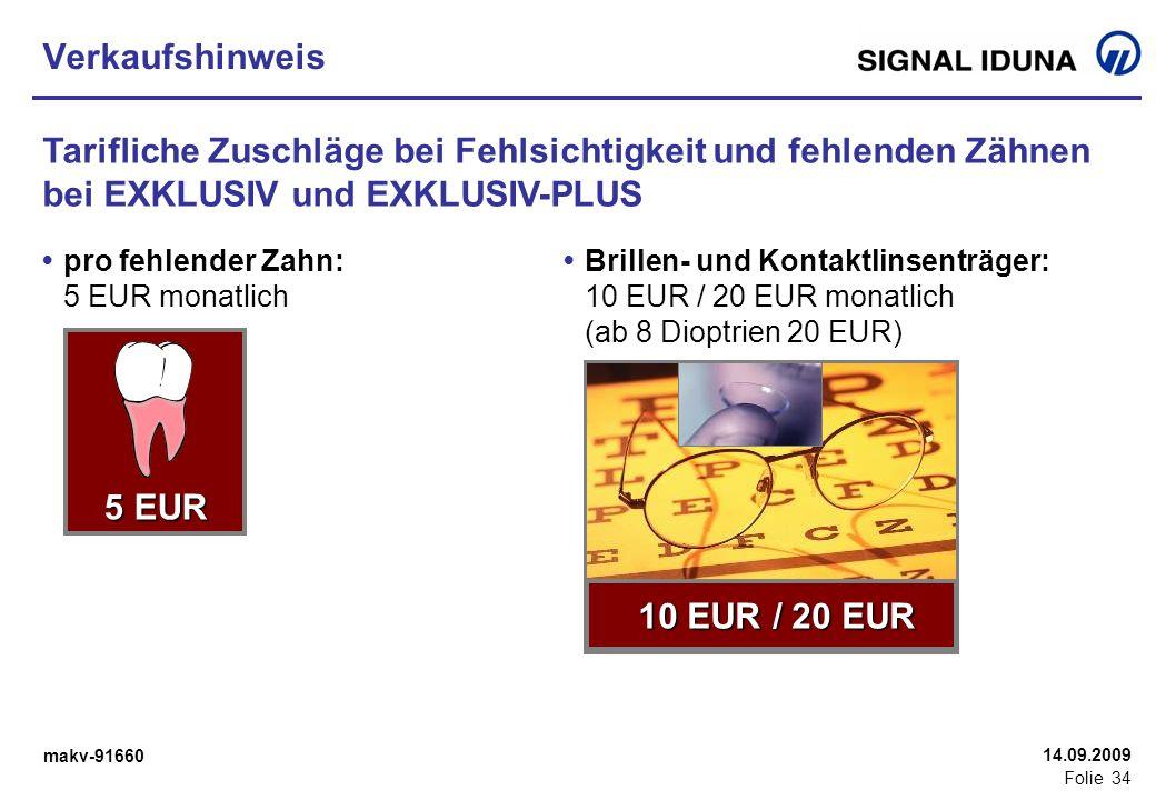 makv-91660 Folie 34 14.09.2009 Verkaufshinweis Tarifliche Zuschläge bei Fehlsichtigkeit und fehlenden Zähnen bei EXKLUSIV und EXKLUSIV-PLUS pro fehlen