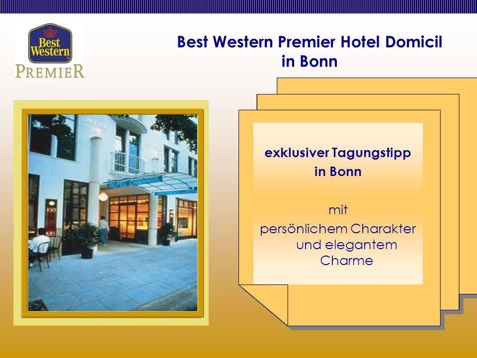 Best Western Premier Hotel Domicil in Bonn exklusiver Tagungstipp in Bonn mit persönlichem Charakter und elegantem Charme