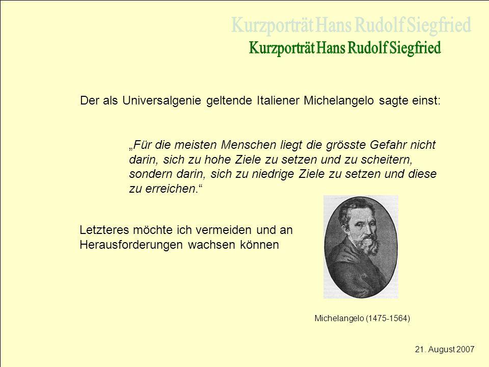 Der als Universalgenie geltende Italiener Michelangelo sagte einst: Für die meisten Menschen liegt die grösste Gefahr nicht darin, sich zu hohe Ziele