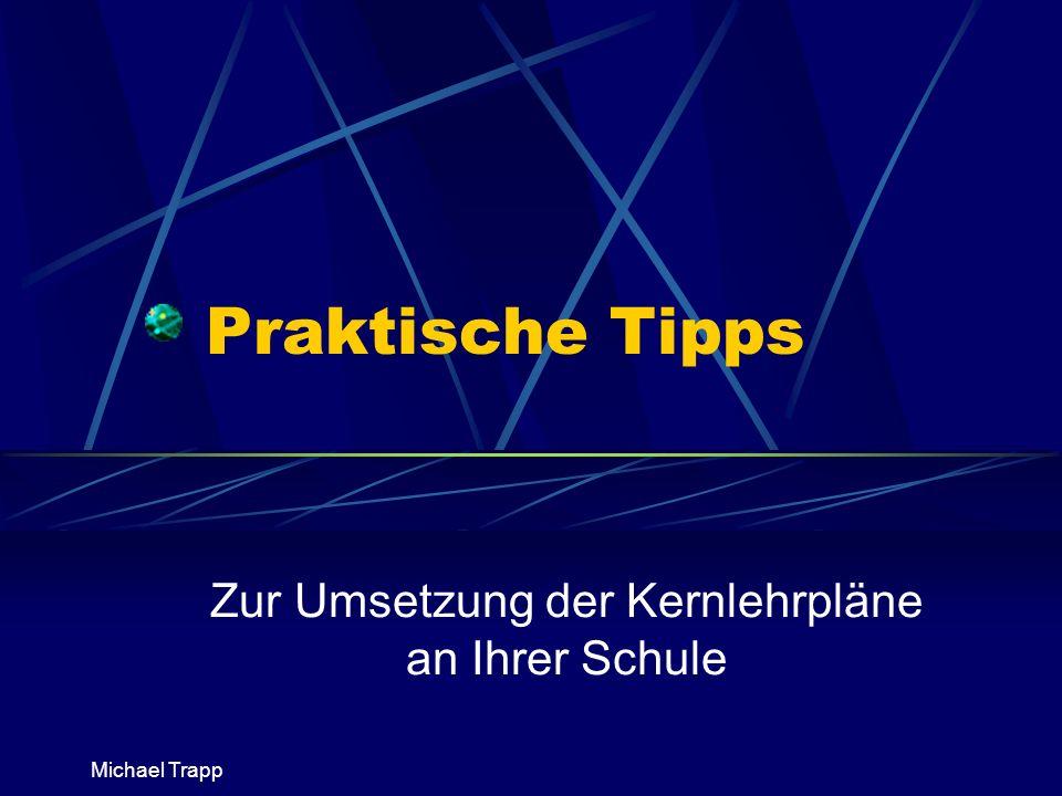 Michael Trapp Praktische Tipps Zur Umsetzung der Kernlehrpläne an Ihrer Schule