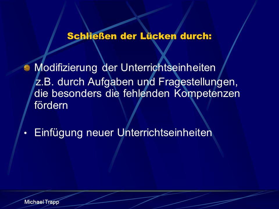 Michael Trapp Schließen der Lücken durch: Modifizierung der Unterrichtseinheiten z.B.