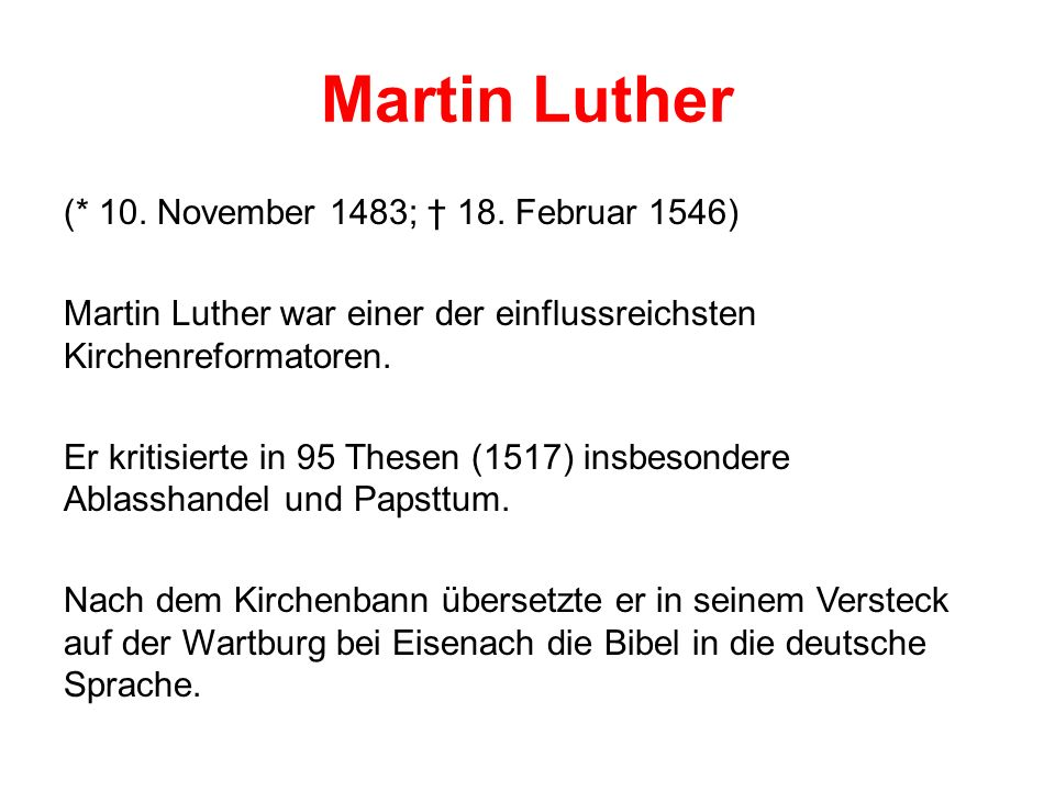 Martin Luther (* 10. November 1483; 18.