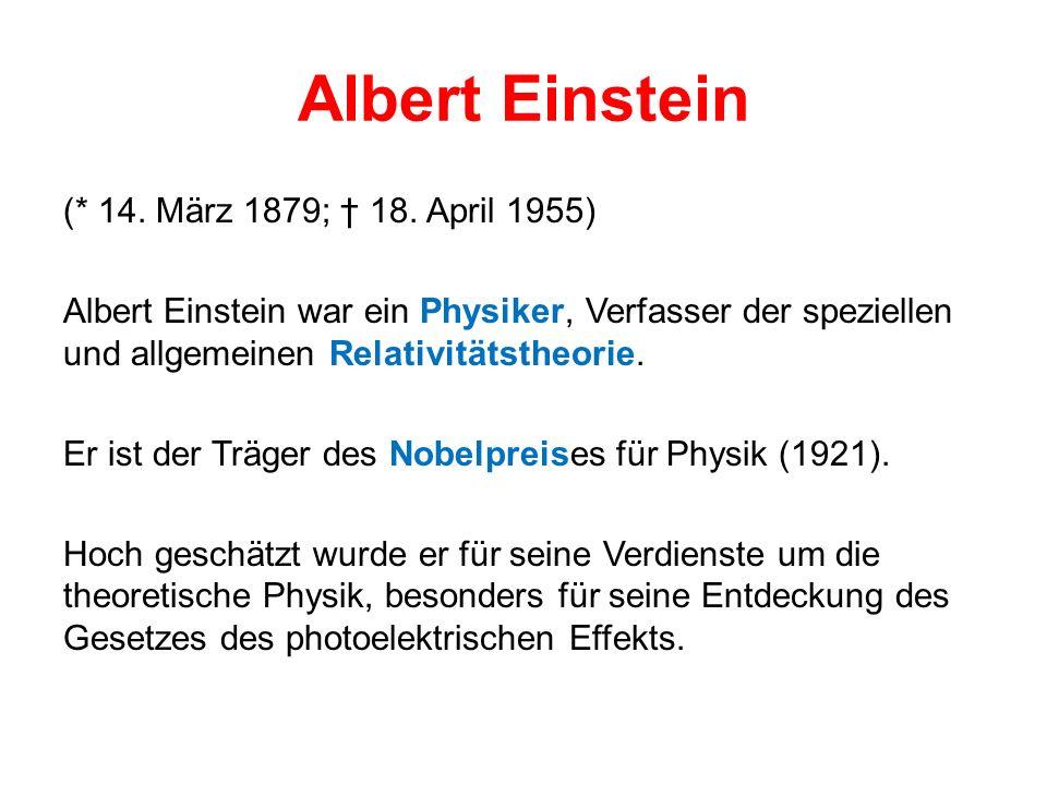 Albert Einstein (* 14. März 1879; 18.