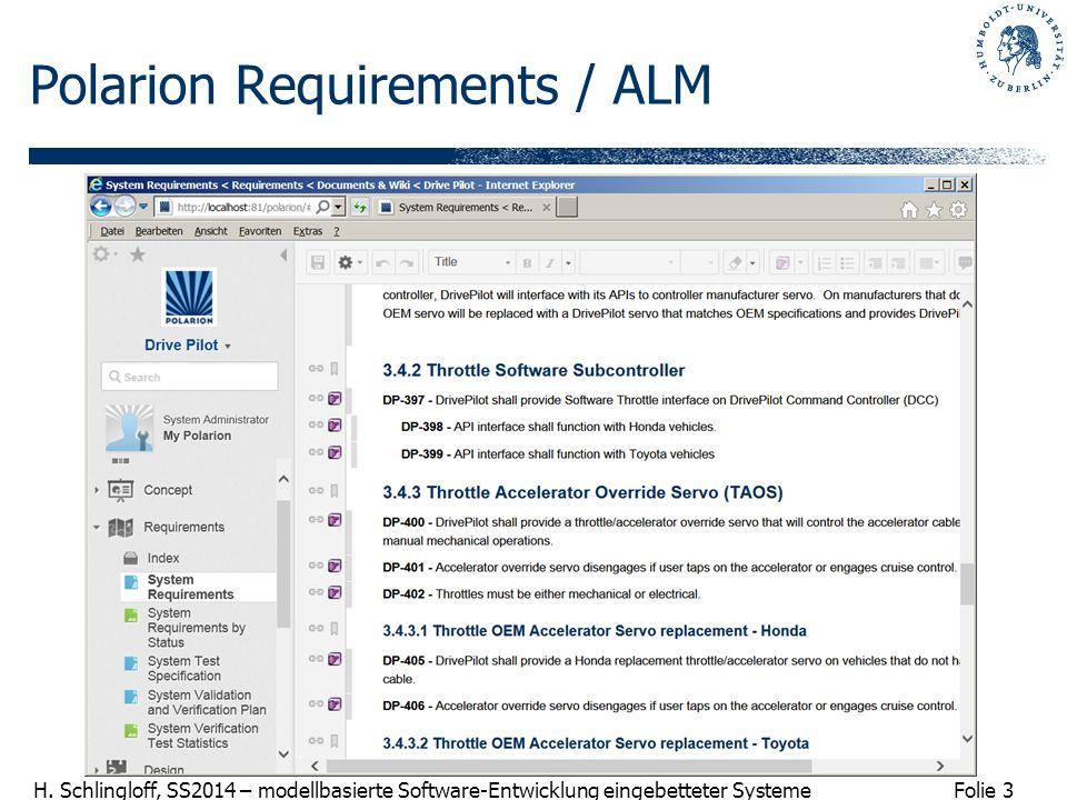 Folie 3 H. Schlingloff, SS2014 – modellbasierte Software-Entwicklung eingebetteter Systeme Polarion Requirements / ALM