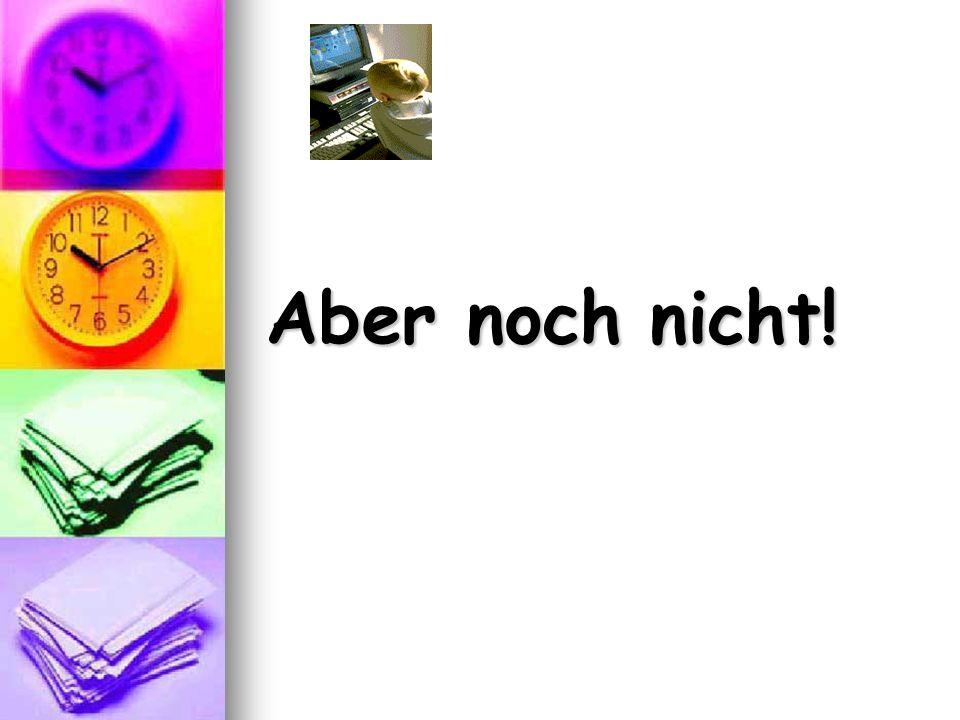 Nächstes Trimester werde ich pünktlich sein. Nächstes Trimester werde ich pünktlich sein. Nächstes Trimester werde ich in Deutsch besser zuhören. Näch