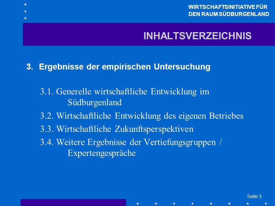 Seite 3 INHALTSVERZEICHNIS 3.Ergebnisse der empirischen Untersuchung 3.1. Generelle wirtschaftliche Entwicklung im Südburgenland 3.2. Wirtschaftliche