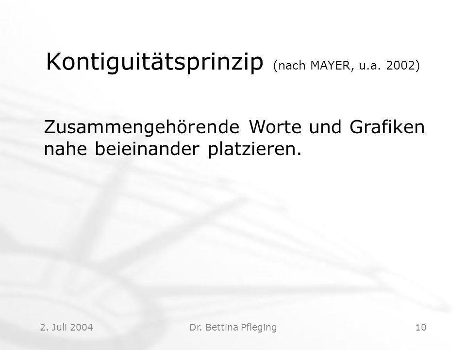 2.Juli 2004Dr. Bettina Pfleging10 Kontiguitätsprinzip (nach MAYER, u.a.