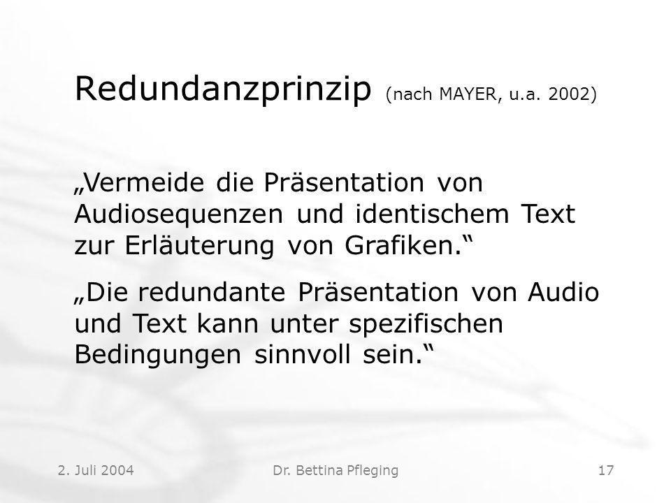 2.Juli 2004Dr. Bettina Pfleging17 Redundanzprinzip (nach MAYER, u.a.