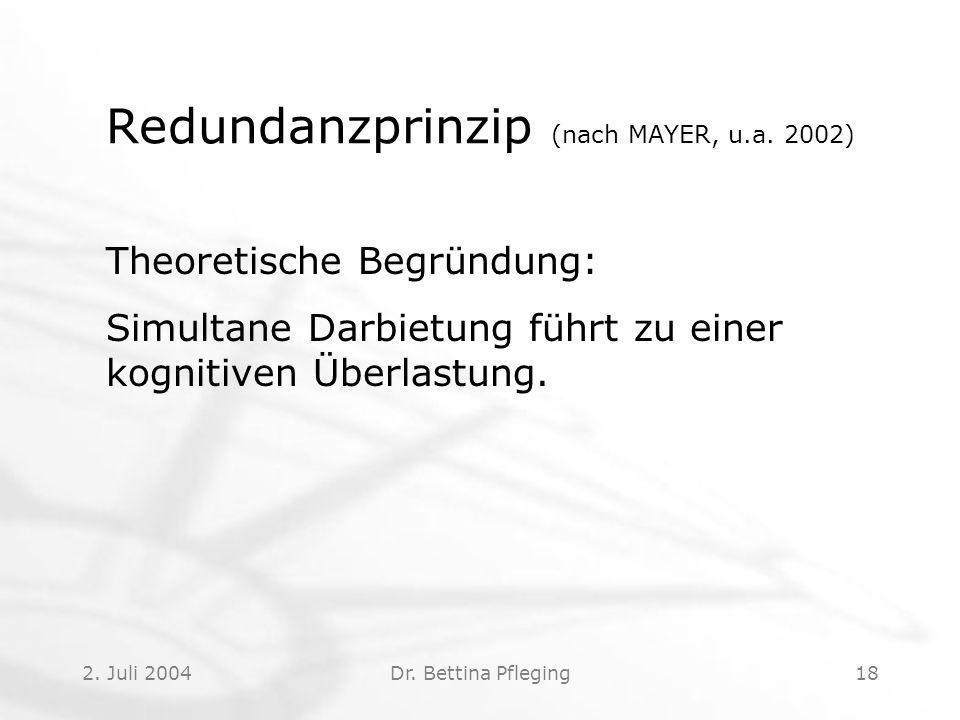 2.Juli 2004Dr. Bettina Pfleging18 Redundanzprinzip (nach MAYER, u.a.