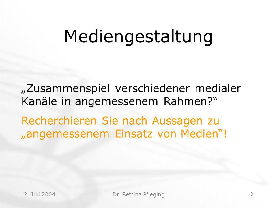 2.Juli 2004Dr. Bettina Pfleging13 Modalitätsprinzip (nach MAYER, u.a.