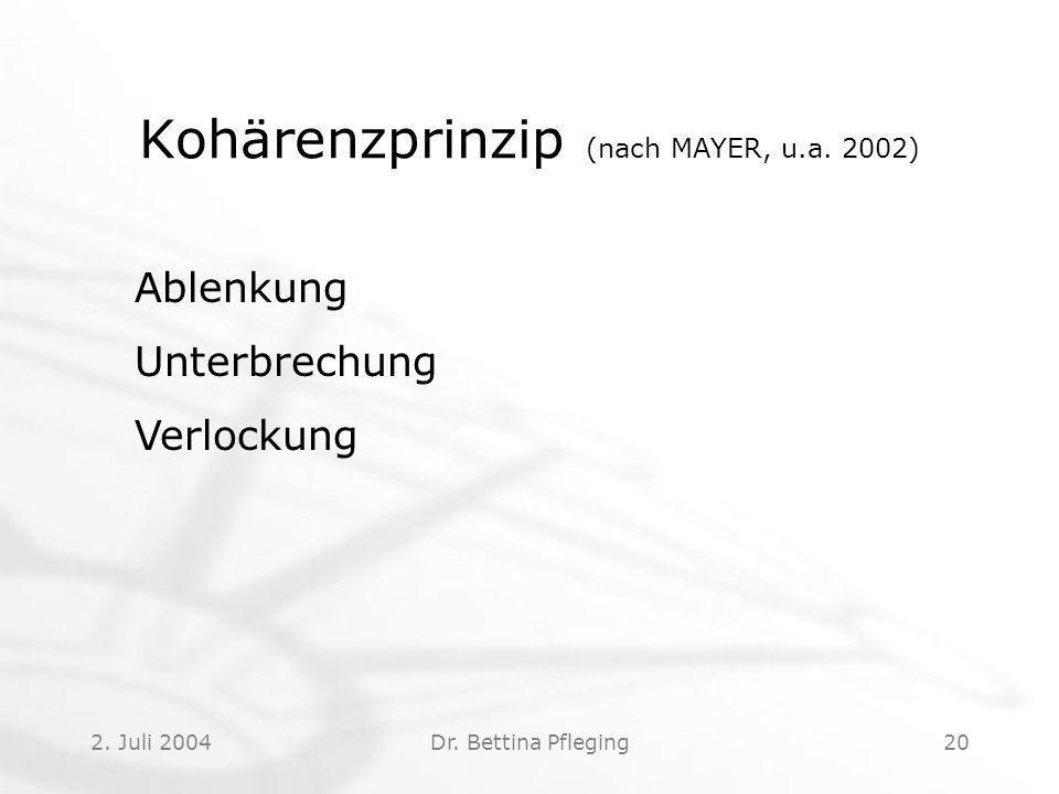 2.Juli 2004Dr. Bettina Pfleging20 Kohärenzprinzip (nach MAYER, u.a.