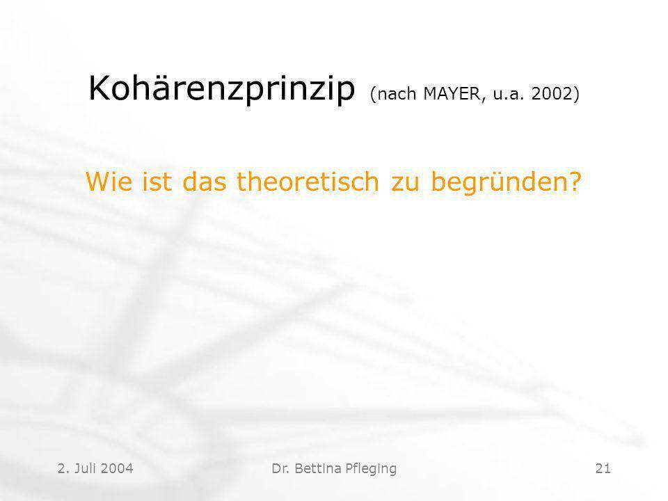 2.Juli 2004Dr. Bettina Pfleging21 Kohärenzprinzip (nach MAYER, u.a.