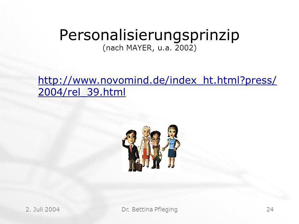 2.Juli 2004Dr. Bettina Pfleging24 Personalisierungsprinzip (nach MAYER, u.a.