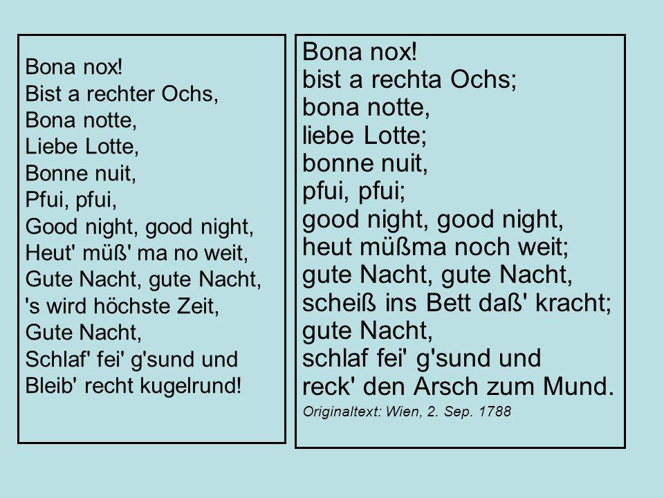 Bona nox! Bist a rechter Ochs, Bona notte, Liebe Lotte, Bonne nuit, Pfui, pfui, Good night, good night, Heut' müß' ma no weit, Gute Nacht, gute Nacht,
