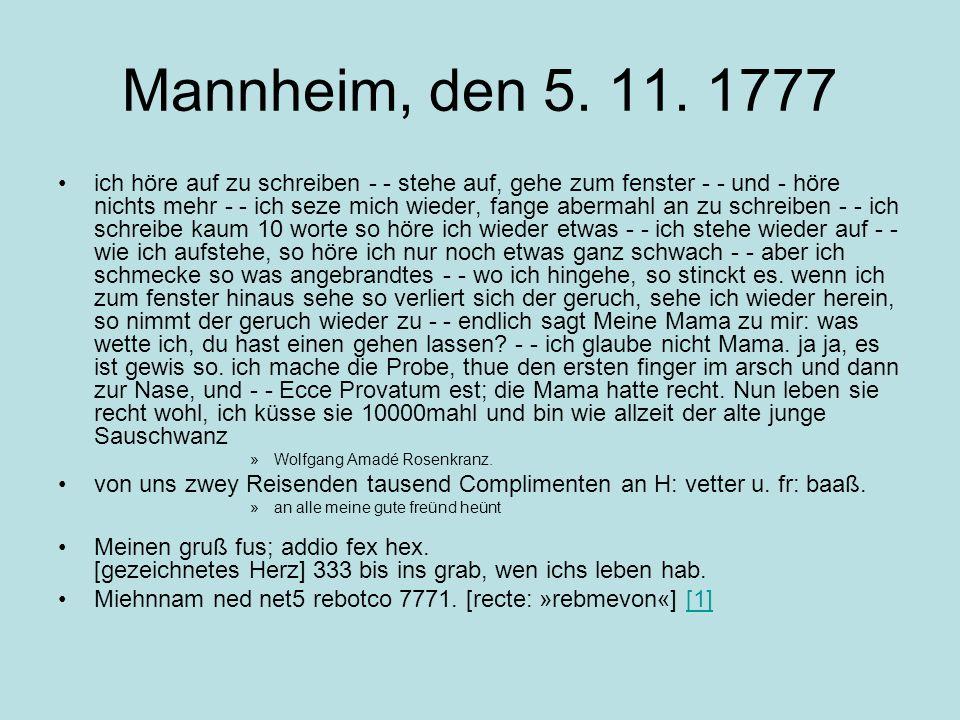 Die Bäsle-Briefe Base -> Kusine Mozarts Augsburger Kusine Maria Anna Thekla Mozart ist die Adressatin Mozart konnte sich hier seinen Frust fern allen Drucks und aller Erwartungen von der Seele schreiben Vulgäre und freizügige Sprache -> Mozart war nicht der makellose Vorzeigemensch, als der er oft dargestellt wird
