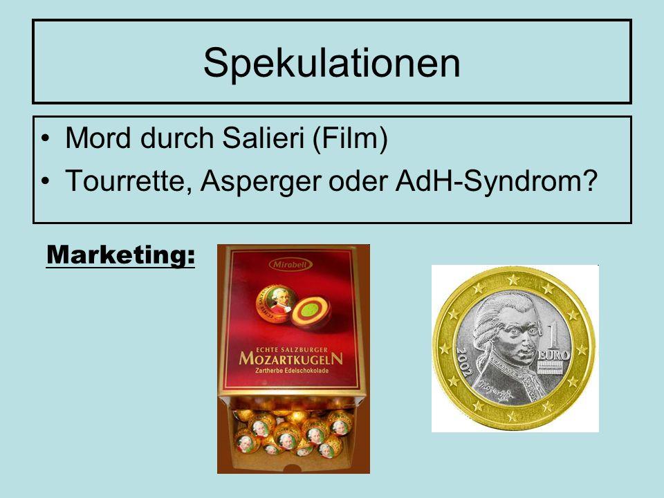Spekulationen Mord durch Salieri (Film) Tourrette, Asperger oder AdH-Syndrom? Marketing: