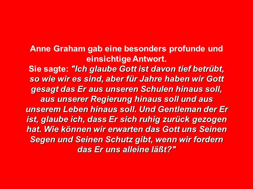Anne Graham gab eine besonders profunde und einsichtige Antwort.