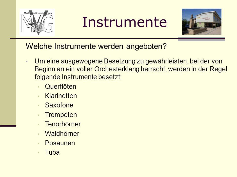 Instrumente Welche Instrumente werden angeboten? Um eine ausgewogene Besetzung zu gewährleisten, bei der von Beginn an ein voller Orchesterklang herrs