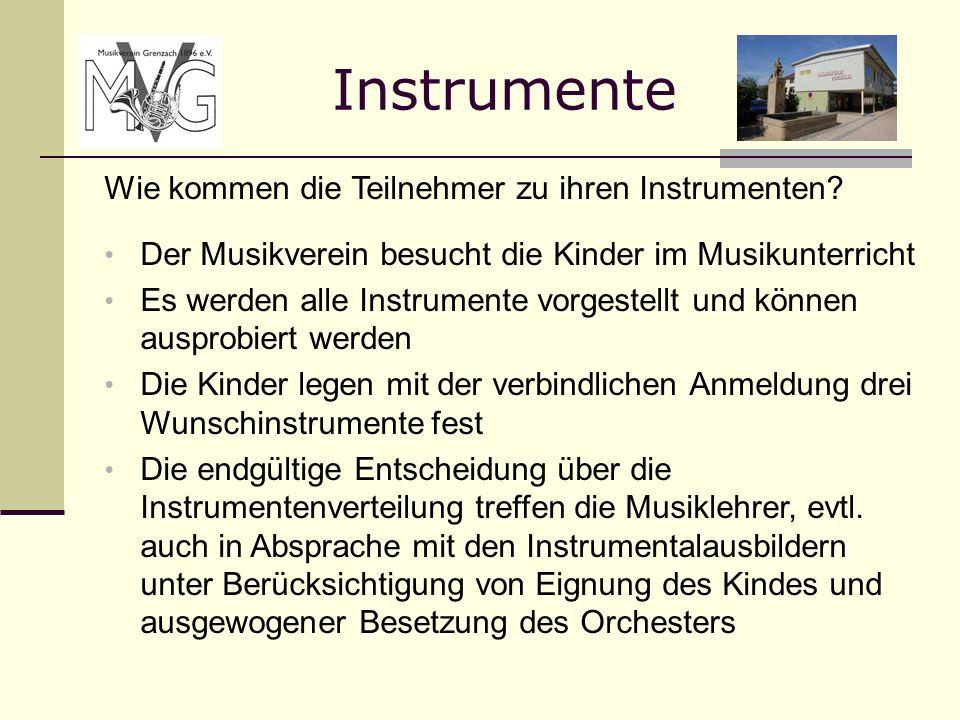 Instrumente Wie kommen die Teilnehmer zu ihren Instrumenten? Der Musikverein besucht die Kinder im Musikunterricht Es werden alle Instrumente vorgeste