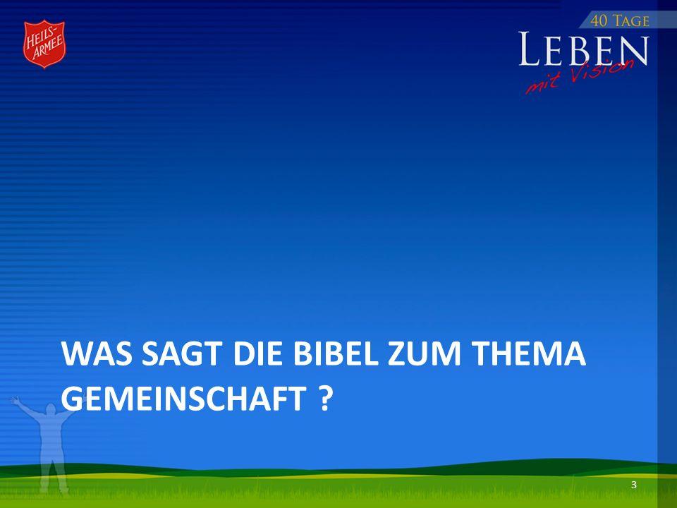 WAS SAGT DIE BIBEL ZUM THEMA GEMEINSCHAFT ? 3