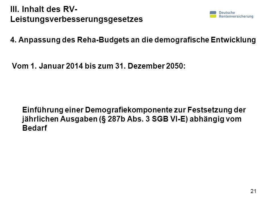 III. Inhalt des RV- Leistungsverbesserungsgesetzes Vom 1. Januar 2014 bis zum 31. Dezember 2050: Einführung einer Demografiekomponente zur Festsetzung