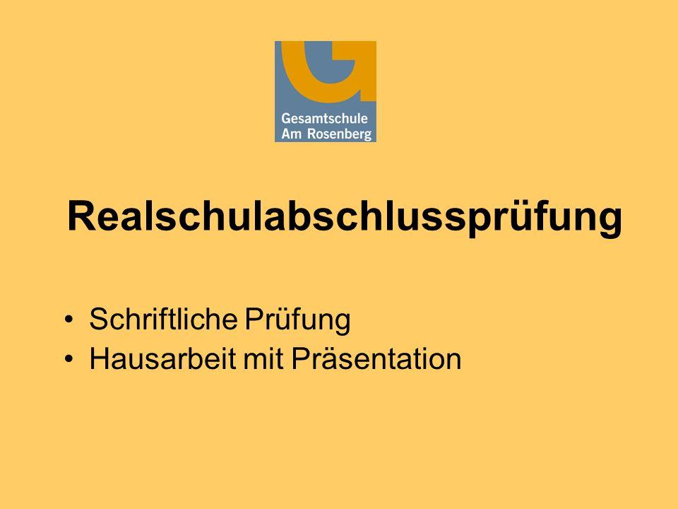 Realschulabschlussprüfung Schriftliche Prüfung Hausarbeit mit Präsentation