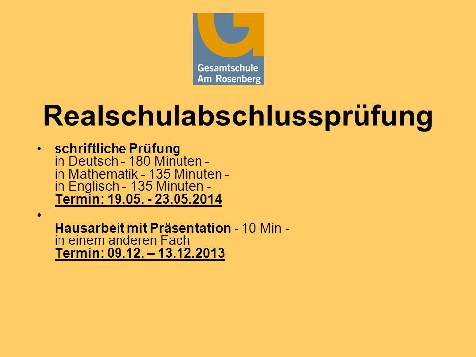 Realschulabschlussprüfung schriftliche Prüfung in Deutsch - 180 Minuten - in Mathematik - 135 Minuten - in Englisch - 135 Minuten - Termin: 19.05. - 2