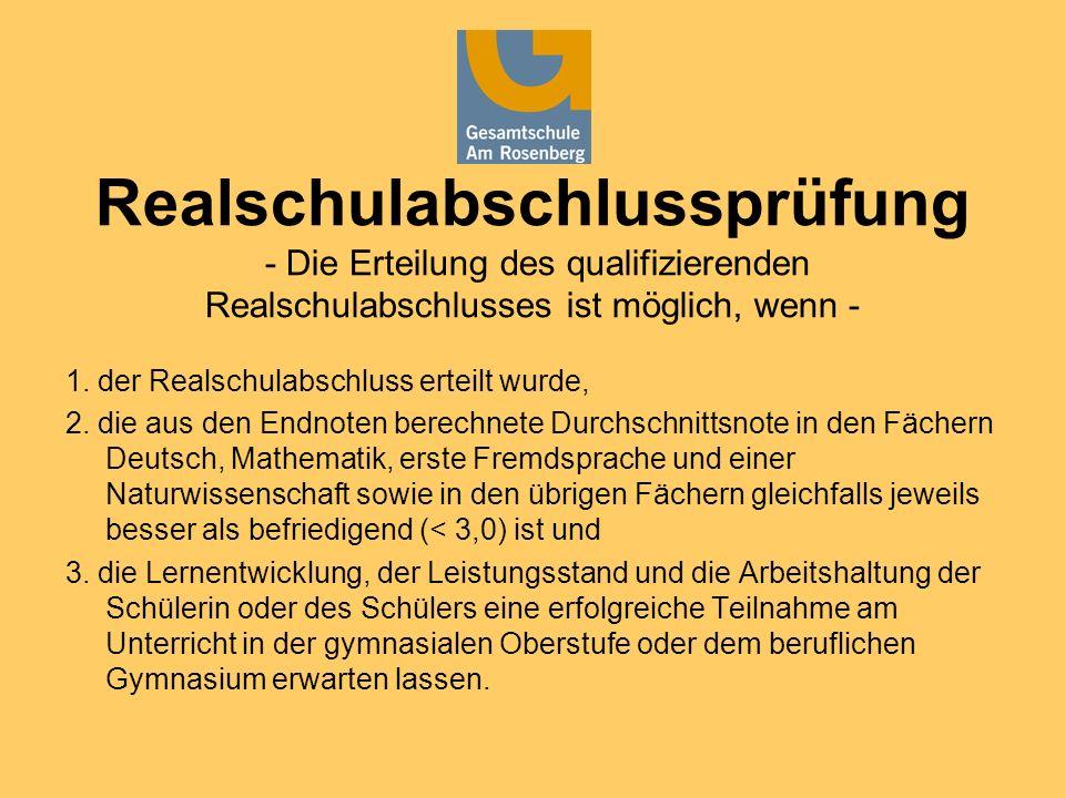 Realschulabschlussprüfung - Die Erteilung des qualifizierenden Realschulabschlusses ist möglich, wenn - 1. der Realschulabschluss erteilt wurde, 2. di