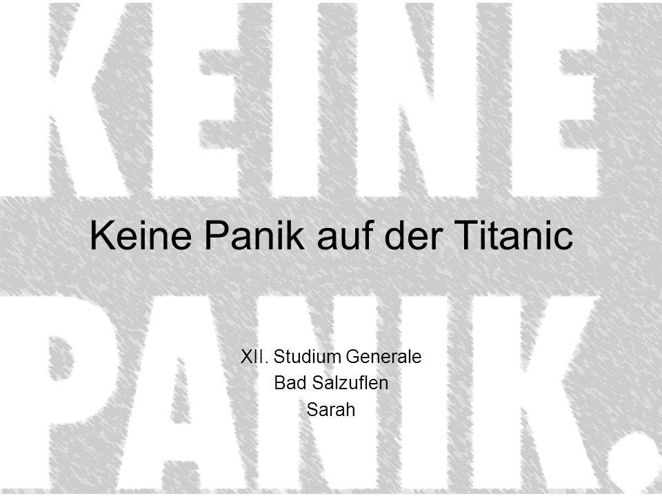 Keine Panik auf der Titanic XII. Studium Generale Bad Salzuflen Sarah