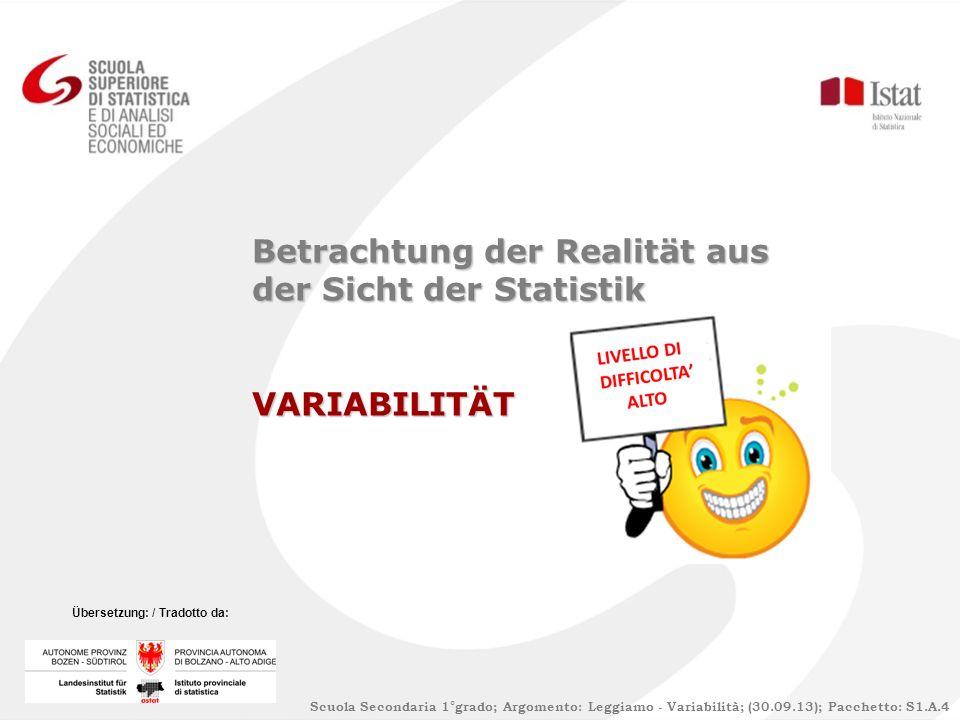 Betrachtung der Realität aus der Sicht der Statistik VARIABILITÄT Scuola Secondaria 1°grado; Argomento: Leggiamo - Variabilità; (30.09.13); Pacchetto: