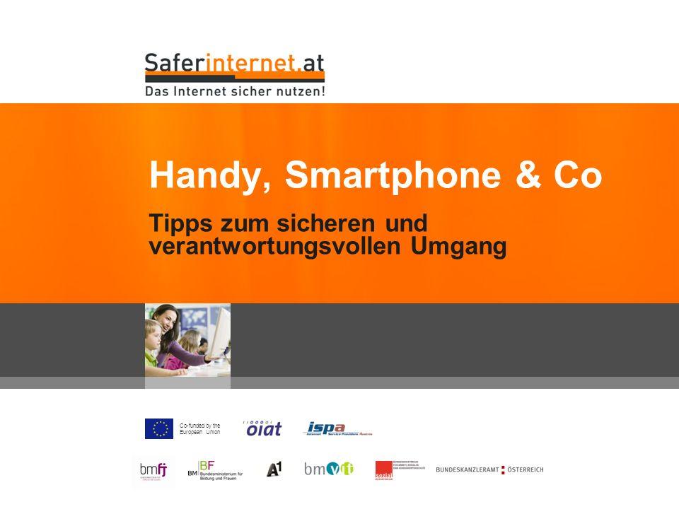Co-funded by the European Union Tipps zum sicheren und verantwortungsvollen Umgang Handy, Smartphone & Co