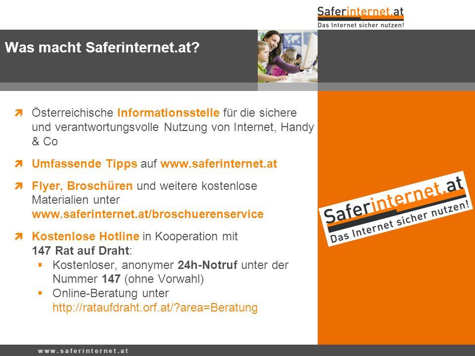 w w w. s a f e r i n t e r n e t. a t Österreichische Informationsstelle für die sichere und verantwortungsvolle Nutzung von Internet, Handy & Co Umfa