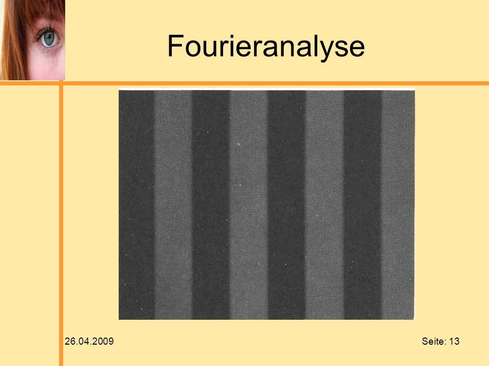 26.04.2009 Seite: 13 Fourieranalyse