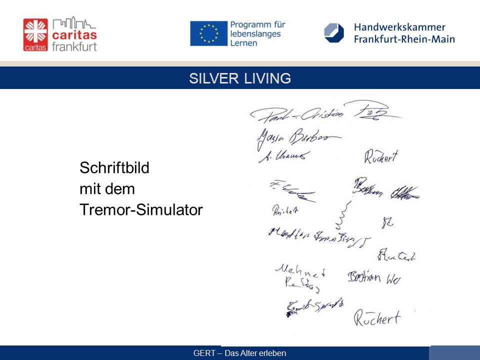 SILVER LIVING GERT – Das Alter erleben Schriftbild mit dem Tremor-Simulator