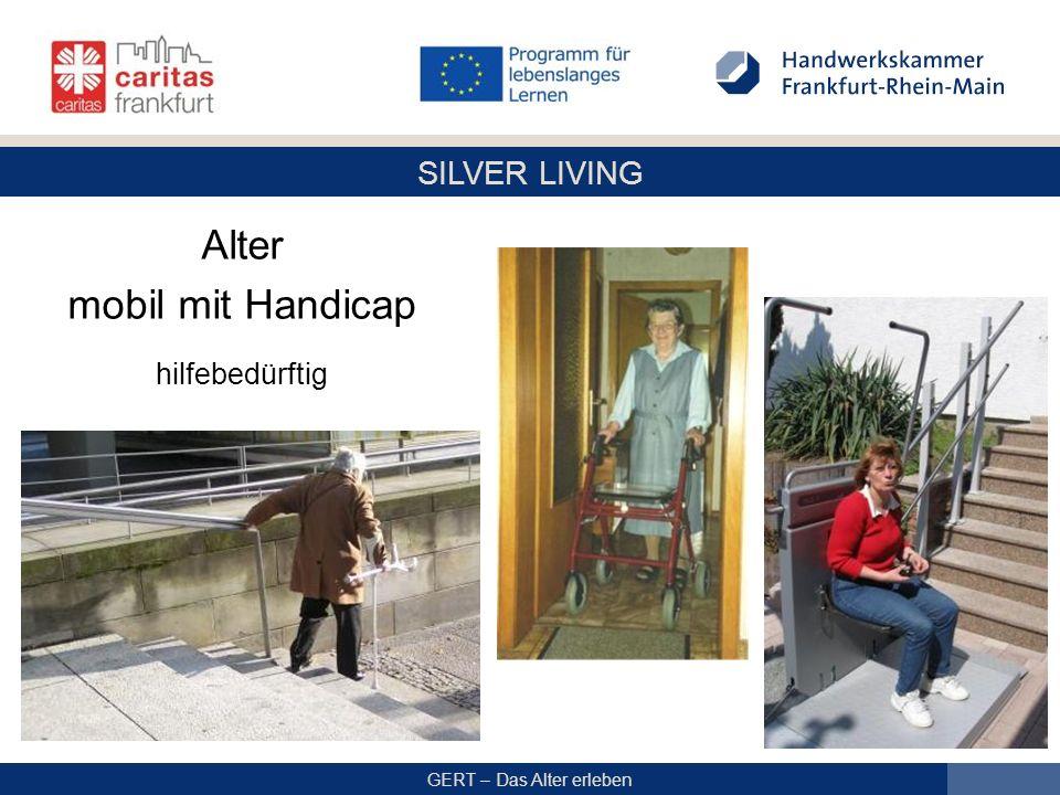 SILVER LIVING GERT – Das Alter erleben Alter mobil mit Handicap hilfebedürftig