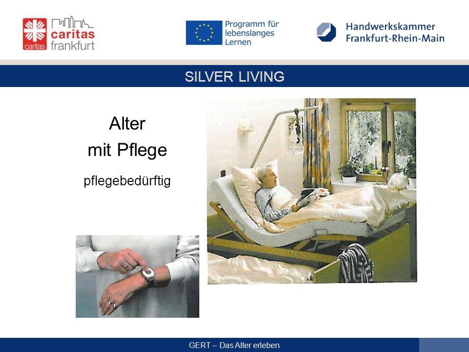 SILVER LIVING GERT – Das Alter erleben Alter mit Pflege pflegebedürftig