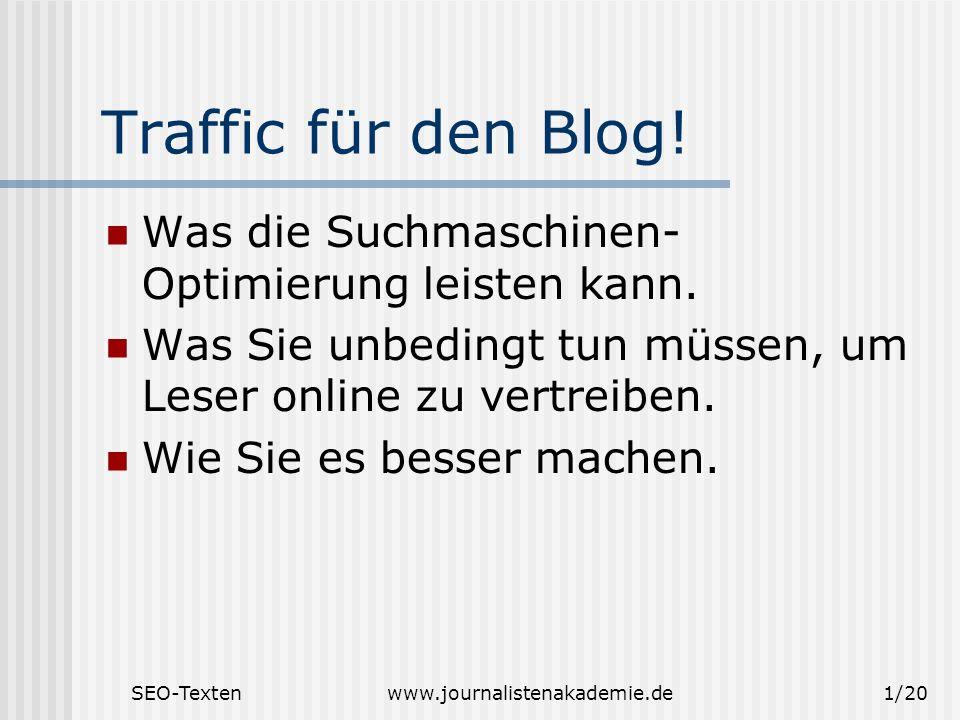 SEO-Textenwww.journalistenakademie.de2/20 Wie das Internet genutzt wird Etwa 76 Prozent Deutsche sind online.