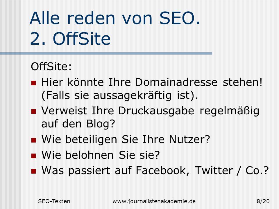 SEO-Textenwww.journalistenakademie.de8/20 Alle reden von SEO.
