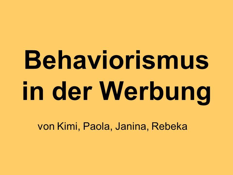 Behaviorismus in der Werbung von Kimi, Paola, Janina, Rebeka