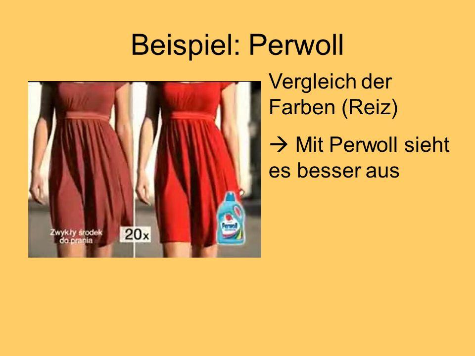 Beispiel: Perwoll Vergleich der Farben (Reiz) Mit Perwoll sieht es besser aus