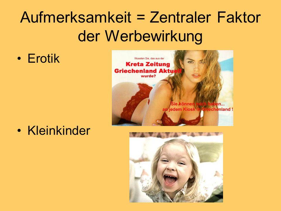 Aufmerksamkeit = Zentraler Faktor der Werbewirkung Erotik Kleinkinder