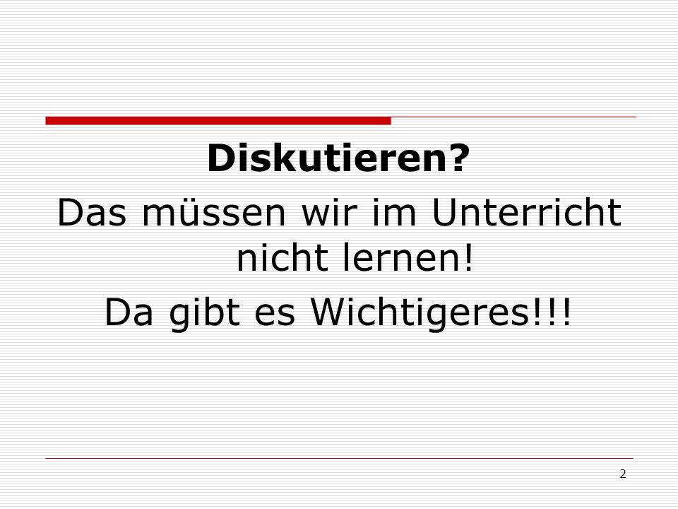 Beispiele für Diskussionsthemen: Echte Fragen (von den Schülern oder von mir) Kann ein homosexueller Außenminister Deutschland in der Welt vertreten.