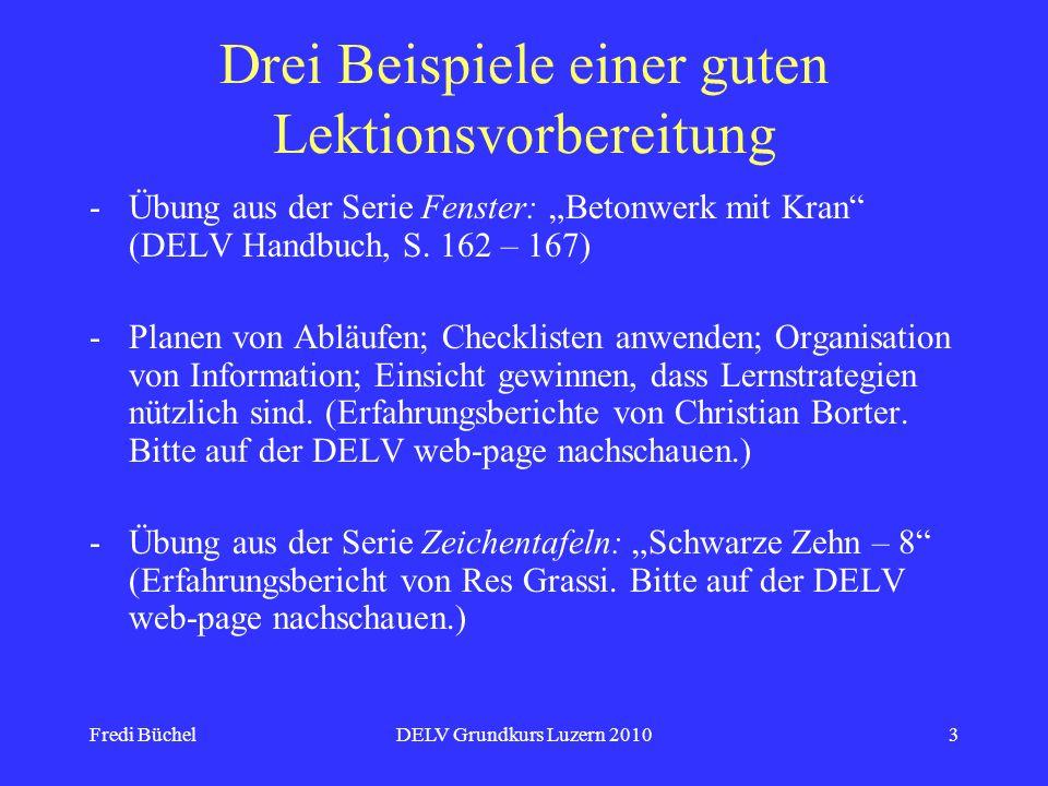 Fredi BüchelDELV Grundkurs Luzern 20103 Drei Beispiele einer guten Lektionsvorbereitung -Übung aus der Serie Fenster: Betonwerk mit Kran (DELV Handbuc