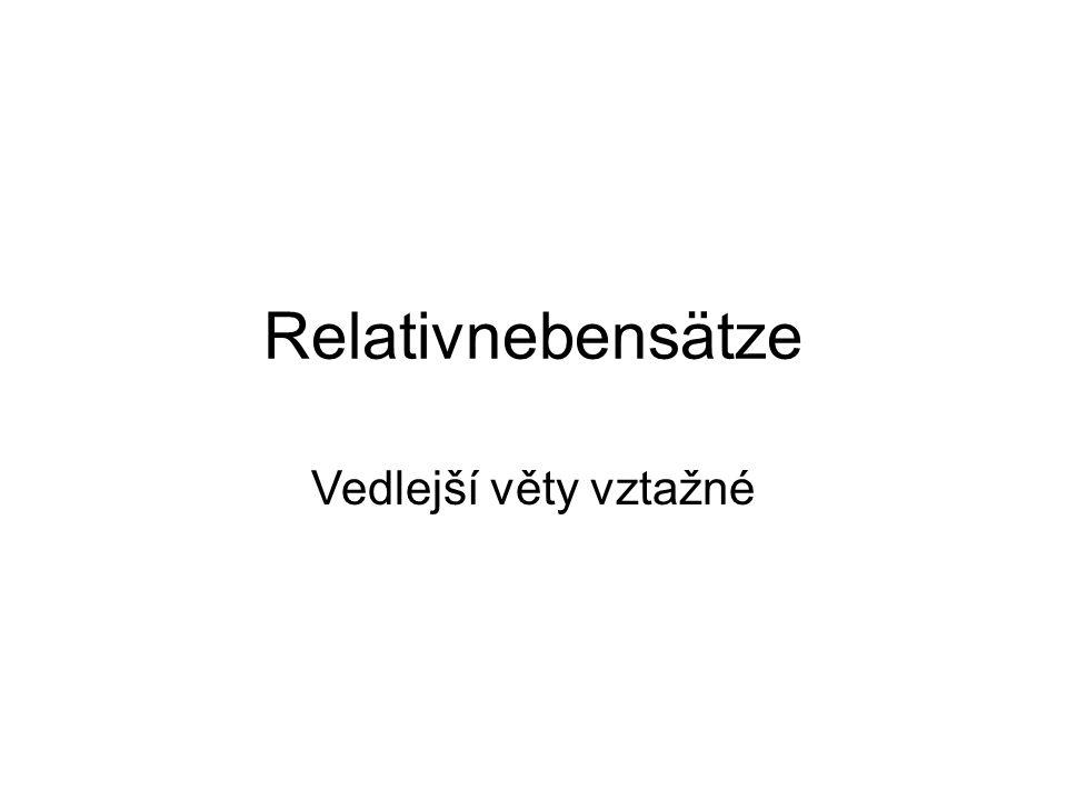 Relativnebensätze Vedlejší věty vztažné