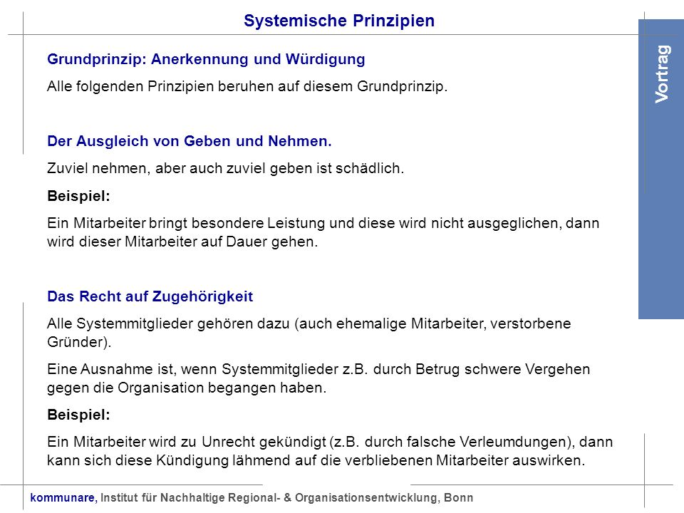 kommunare, Institut für Nachhaltige Regional- & Organisationsentwicklung, Bonn Vortrag Systemische Prinzipien Grundprinzip: Anerkennung und Würdigung