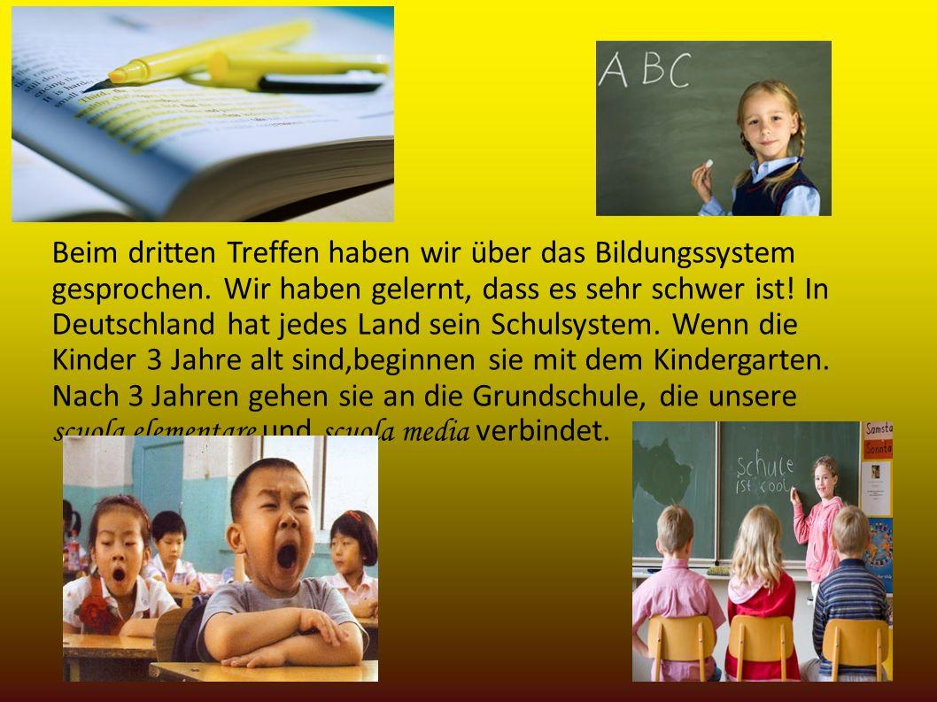 Beim dritten Treffen haben wir über das Bildungssystem gesprochen. Wir haben gelernt, dass es sehr schwer ist! In Deutschland hat jedes Land sein Schu
